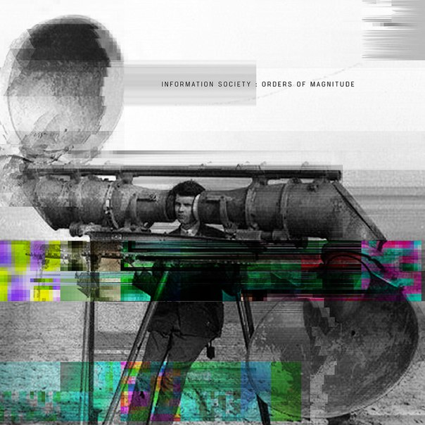 Information Society - Orders Of Magnitude (2016)