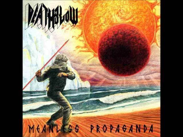Deathblow - Meanless Propaganda (full 1991)
