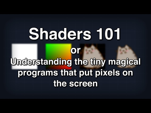 Shaders 101 - Intro to Shaders
