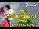 Tu Mohabbat Hai Remix - Video Song | Tere Naal Love Ho Gaya | Riteish Genelia | Atif Aslam
