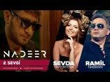 Nadeer Negd Pul & Sevda Yahyayeva & Ramil Nabran - 2 sevgi