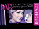 The Making of the Katy Kat Collection: Makeup by Katy Perry & COVERGIRL
