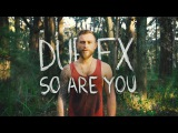 So Are You Dub FX Official Video with Lyrics CC
