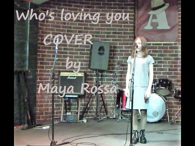 Who's loving you (cover) by Maya Rossa