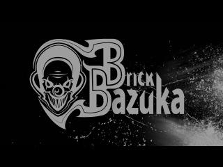 Brick Bazuka - Я и Мой Демон (MC)