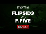 FLIPSID3 vs FF,NVIDIA Dota 2 Cup Series Grand Final