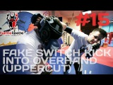FAKE SWITCH KICK INTO OVERHAND (UPPERCUT) - BATTLE BEETLE TUTORIAL # 15
