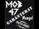 MOB 47 - Garanterat Mangel Split w Protes Bengt FULL ALBUM