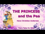 The Princess and the Pea by Hans Christian Andersen. Fairy Tales for Kids