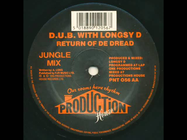 D.U.B. with Longsy D - Return of de Dread (Jungle Mix) [Production House 1993]