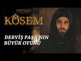 Muhteşem Yüzyıl: Kösem 11.Bölüm | Derviş Paşanın büyük oyunu