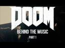 DOOM Behind The Music Part 1