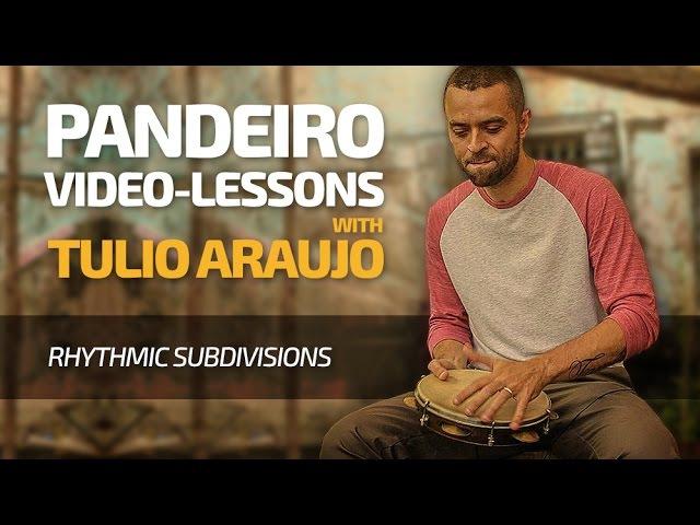 Pandeiro Lessons with Tulio Araujo - Subdivisions