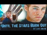 Until The Stars Burn Out  Star Trek