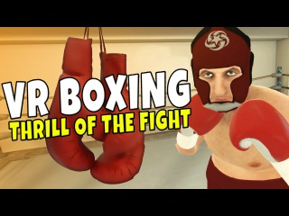 VR Boxing Game - Thrill of the Fight - HTC VIVE
