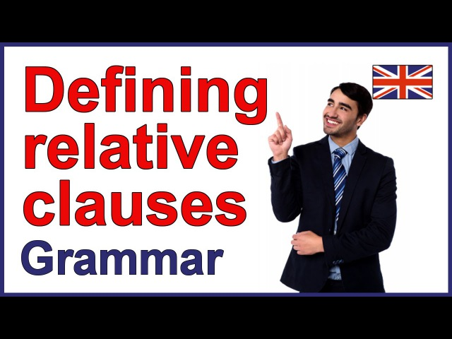 Relative pronouns Defining relative clauses