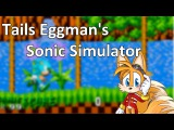 Обзор Tails Eggman's Sonic Simulator Что за  XD
