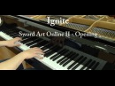 Sword Art Online II Opening 1 - IGNITE piano full ver. ( ソードアート・オンライン II OP 1) [piano]