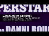 Manufactured Superstars feat. Danni Rouge - Great Escape (Richard Grey Deep In Vegas Remix) Teaser