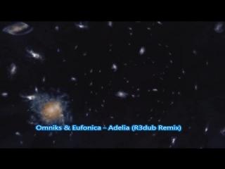 Omniks  Eufonica - Adelia (R3dub Remix Edited) (Видео Евгений Слаква) HD