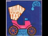 Herb Alpert &amp The Tijuana Brass Tijuana Taxi