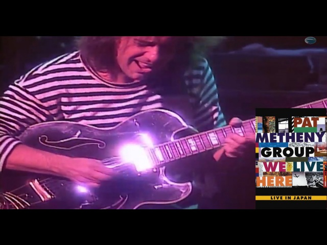 Pat Metheny Group - Minuano (We Live Here, Live in Japan)
