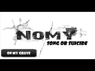 Nomy - song or suicide