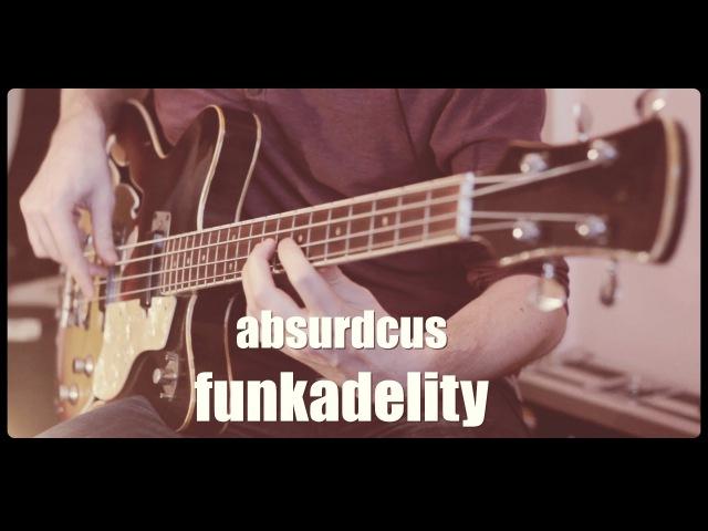 Absurdcus - funkadelity ( feat. my oldschool Jolana Alexis Super 2 bass )