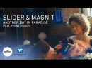 Slider Magnit feat. Penny Foster - Another Day In Paradise Official Video Record Dance Label