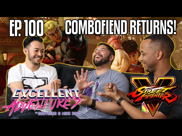 COMBOFIEND RETURNS! The Excellent Adventures of Gootecks Mike Ross ft. STREET FIGHTER V! Ep. 100
