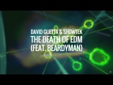 David Guetta &amp Showtek - The Death of EDM (feat. Beardyman) Skinkalation Vol. 2