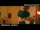 Madonna - Erotica I Eleonora Frascati 2016 Italy Top Dance Weekend