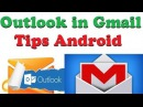Cómo ver correos Outlook desde Gmail Android |TrucosAndroid