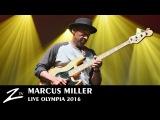 Marcus Miller - Tutu &amp Blast - Olympia 2016 - LIVE HD