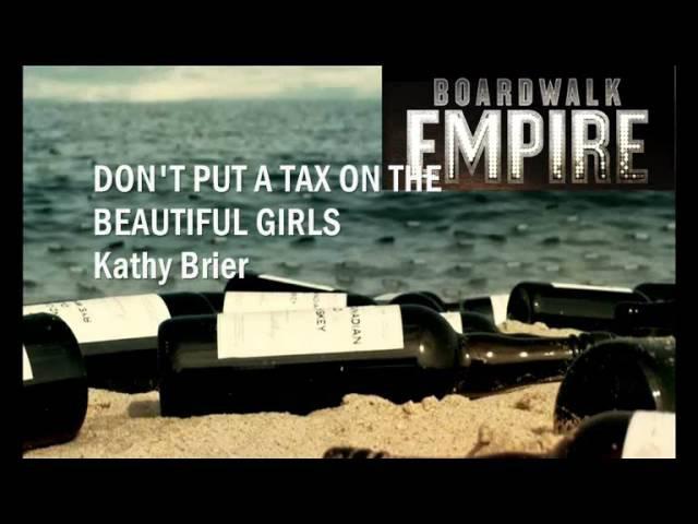 Boardwalk Empire OST - Don't Put A Tax On The Beautiful Girls