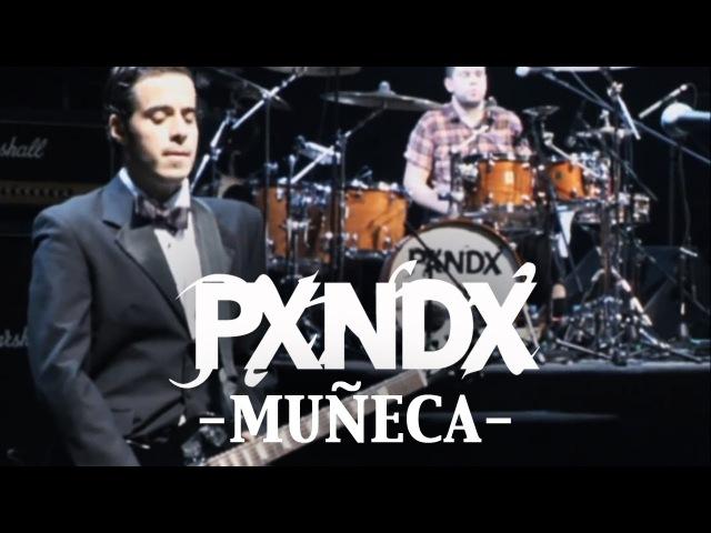 PXNDX - Muñeca (En Vivo - Sinfonía Soledad)
