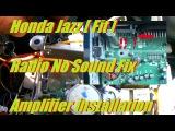 Honda Jazz  Fit  Radio No Sound Fix - Amplifier installation