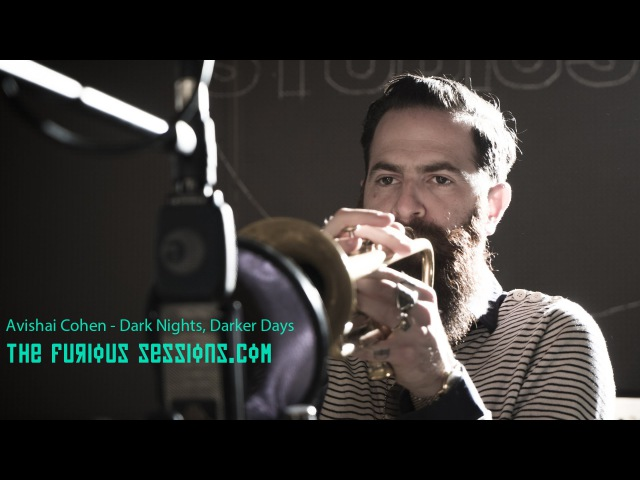 Avishai Cohen - Dark Nights, Darker Days | The Furious Sessions at Sol de Sants Studios (Barcelona)