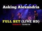 Asking Alexandria - FULL SET (British Invasion Tour) - Toronto 030516