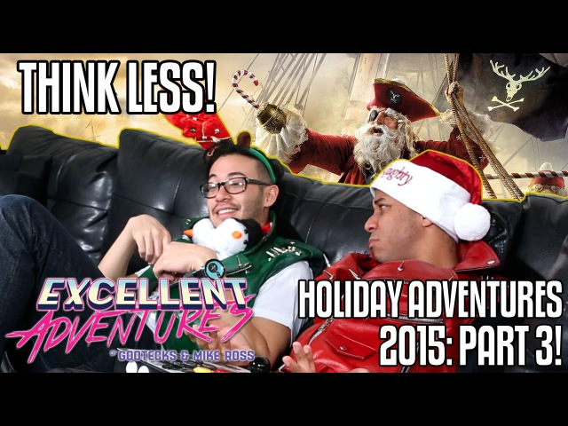THINK LESS! The Excellent HOLIDAY Adventures of Gootecks Mike Ross 2015! Ep. 3