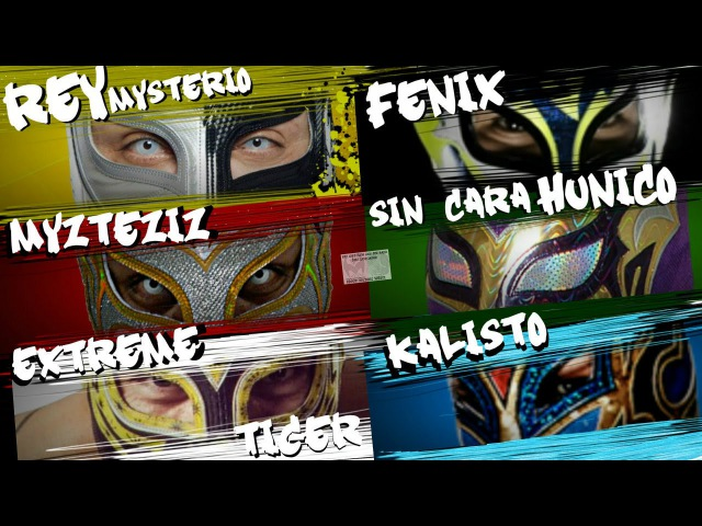 Myzteziz,Rey Mysterio,Kalisto,Fenix,Sin Cara and Tigre Uno Masked Marvels HD