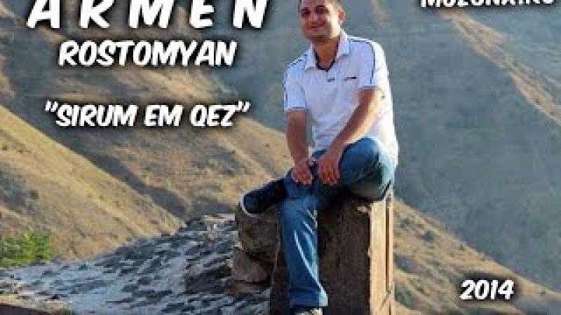Armen Rostomyan - Sirum Em Qez [NEW 2014]