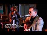 Tamally Maak - Amr Diab cover by Serge Nikol &amp Etric Lyons Live