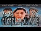 Dilor,Dilor Dil va Or (O'zbek kino 2016) | Дилор, Дилор Дил ва Ор (Узбек кино 2016)