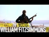 WILLIAM FITZSIMMONS - HEAR YOUR HEART (BalconyTV)