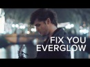 Fix You / Everglow - Coldplay (cover) Chris Brenner