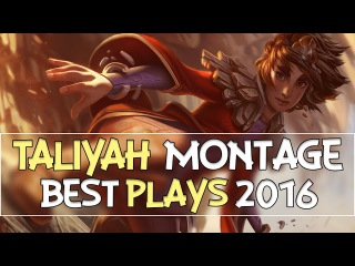 Taliyah Montage | Best Outplays 2016 | (League of Legends) [PBE]