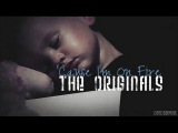 The Originals - 'Cause I'm On Fire [+03x22]