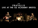 01 - The Fratellis - Baby Don't You Lie To Me - Live at o2 Academy Bristol