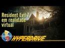 Morrendo de medo com Resident Evil 7 em VR!